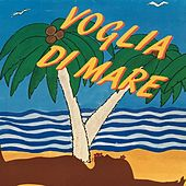 Play & Download Voglia di mare by Various Artists | Napster