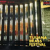 Play & Download Tijuana Brass Festival by Various Artists | Napster
