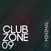 Play & Download Club Zone - Minimal, Vol. 09 by Various Artists | Napster