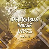 Deligious House Vibes, Vol. 2 by Various Artists