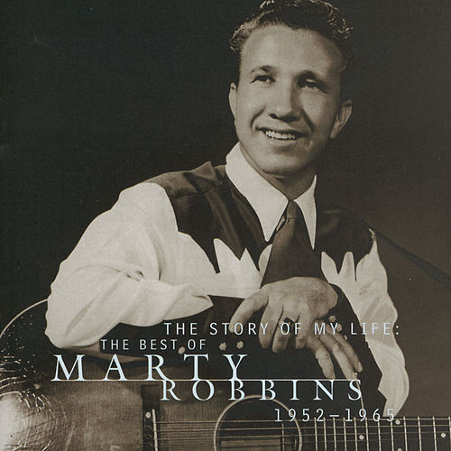 Play & Download The Story of My Life: The Best of Marty Robbins by Marty Robbins | Napster