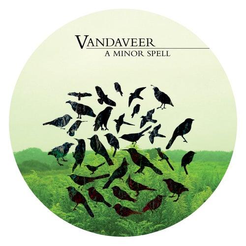 A Minor Spell by Vandaveer
