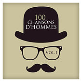 100 Chansons D'hommes Vol.1 by Various Artists