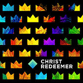 Play & Download Christ Redeemer by Various Artists | Napster