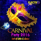 Carnival Party 2016 (Best of Latin & Dance) - EP by Various Artists
