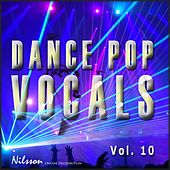 Play & Download Dance Pop Vocals Vol. 10 by Various Artists | Napster