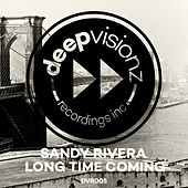 Play & Download Long Time Coming by Sandy Rivera | Napster