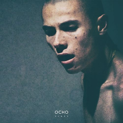 Play & Download Vines by Ocho | Napster