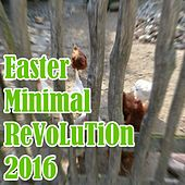 Play & Download Easter Minimal ReVoLuTiOn by Various Artists | Napster