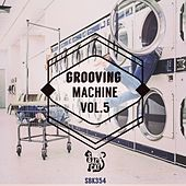 Play & Download Grooving Machine, Vol. 5 by Various Artists | Napster