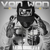 Play & Download Rise to the Top by Von Won | Napster