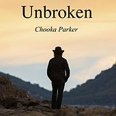 Unbroken by Chooka Parker