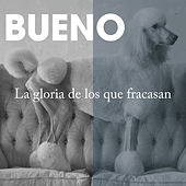 Play & Download La Gloria de los Que Fracasan by Bueno | Napster