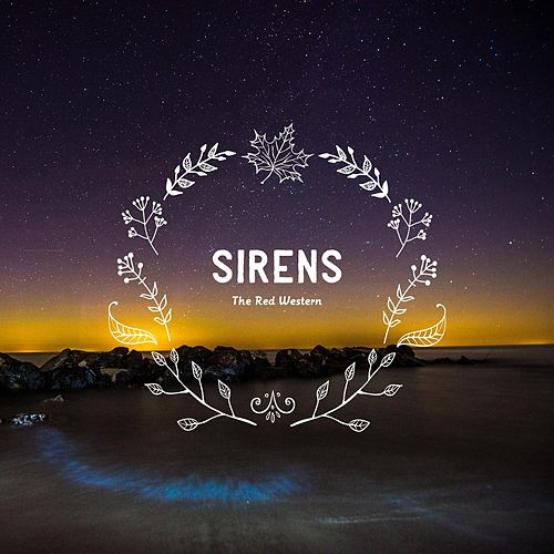 Sirens by The Red Western