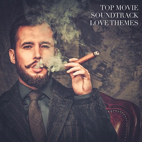 Play & Download Top Movie Soundtrack Love Themes by Best Movie Soundtracks | Napster