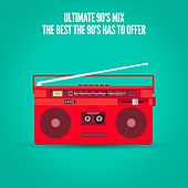 Ultimate 90's Mix (The Best the 90's Has to Offer) by 1990's