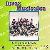 Play & Download Joyas Musicales, Vol. 3: Te He de Querer by Banda Cuisillos | Napster