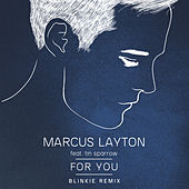 For You (Blinkie Remix) by Marcus Layton