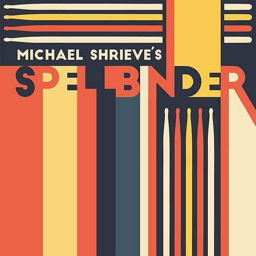 Play & Download Michael Shrieve's Spellbinder by Michael Shrieve | Napster