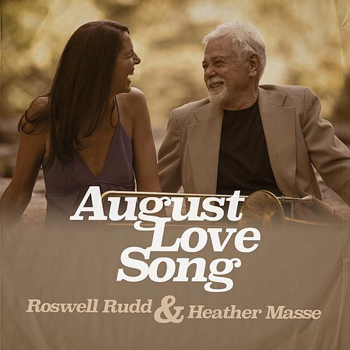 Play & Download August Love Song by Roswell Rudd | Napster