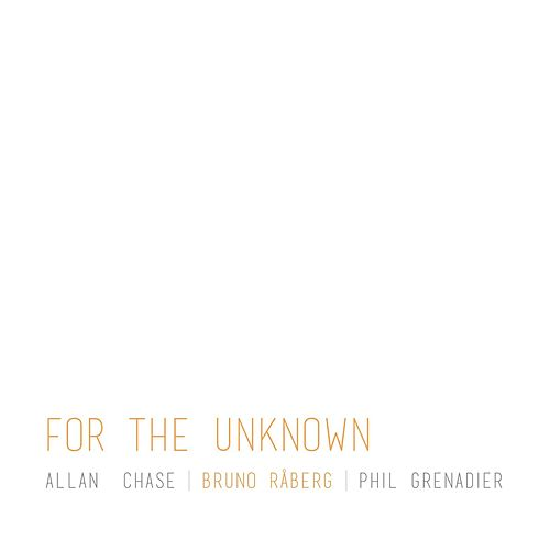 Play & Download For the Unknown (feat. Allan Chase & Phil Grenadier) by Bruno Raberg | Napster