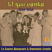 Play & Download El que canta (1947 - 1949) by La Sonora Matancera | Napster