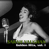Play & Download Golden Hits, Vol. I by Sarah Vaughan | Napster