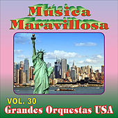Música Maravillosa 30-Grandes Orquestas Usa by Various Artists