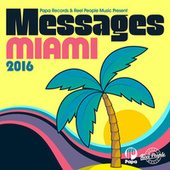 Play & Download Papa Records & Reel People Music Present: Messages Miami 2016 by Various Artists | Napster