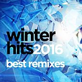 Winter Hits 2016 Best (Remixes) von Various Artists