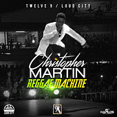 Play & Download Reggae Machine - Single by Christopher Martin | Napster