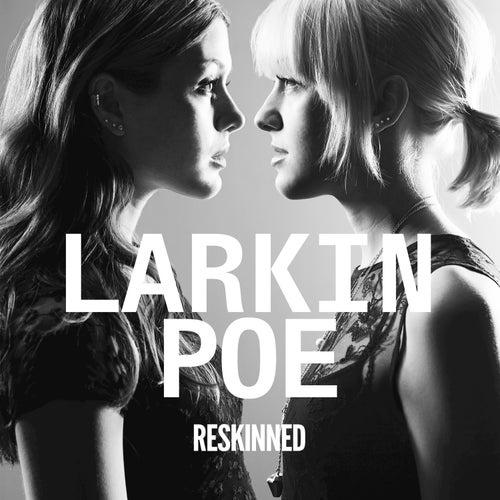 Play & Download Reskinned by Larkin Poe | Napster
