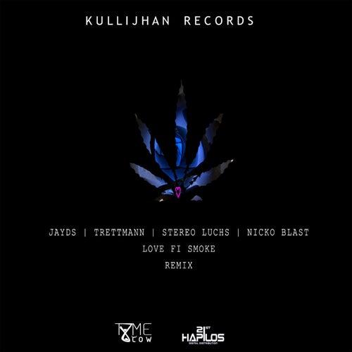 Play & Download Love Fi Smoke (Remix) [feat. Trettmann, Stereo Luchs, Nicko Blast] - Single by Jayds   Napster
