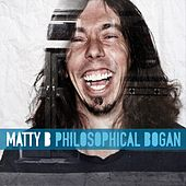 Philosophical Bogan (Live) by Matty B