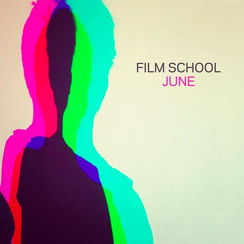 Play & Download June by Film School | Napster