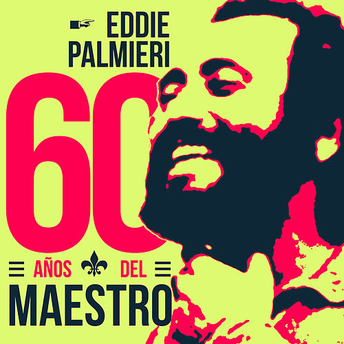 Play & Download 60 Años del Maestro by Eddie Palmieri | Napster