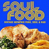 Play & Download Soul Food, Vintage Memphis Funk, Soul & R&B by Various Artists | Napster