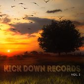 Play & Download Kick Down Records, Vol.1 by Various Artists | Napster