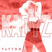 Play & Download Tattoo by Kady'z | Napster