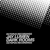 Play & Download Dark Rooms by Jay Lumen | Napster