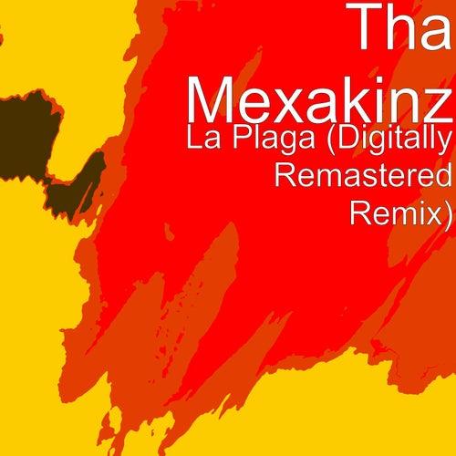 La Plaga (Digitally Remastered Remix) by Tha Mexakinz
