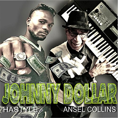 Johnny Dollar (feat. Hastyle) by Ansel Collins
