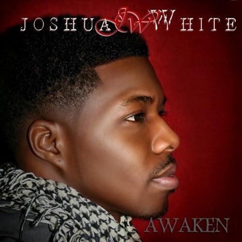 Play & Download Awaken by Joshua White | Napster