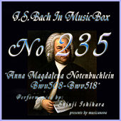 Play & Download Bach in Musical Box 235 / Anna Magdalena Notenbuchlein BWV508-518 by Shinji Ishihara | Napster