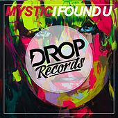 Play & Download I Found U by Mystic | Napster