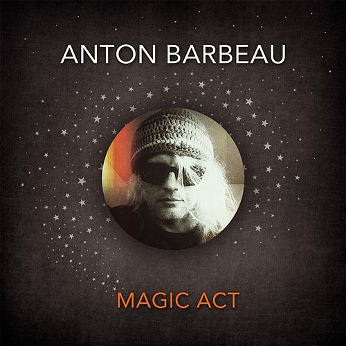 Play & Download Magic Act by Anton Barbeau | Napster