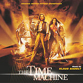 The Time Machine (Original Motion Picture Soundtrack) von Klaus Badelt