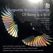 Play & Download Augusta Read Thomas: Of Being Is a Bird by Various Artists | Napster