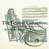 Play & Download The Genteel Companion: A Recorder Recital by Various Artists | Napster