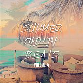 Summer Chillin' Beats - 2016, Vol. 4 (Finest Relaxing Chill Out Tunes) by Various Artists
